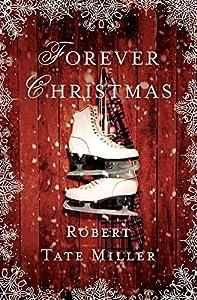 Forever Christmas by Robert Tate Miller (2014-10-14)