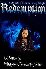 Redemption (NIGHTSCHOOL VAMPIRE HUNTER TRILOGY Book 3) Kindle Edition