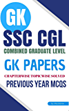 SSC CGL GK PreviousYear Papers (CHAPTERWISE SOLVED MCQs): For SSC Combined Graduate Level Exam