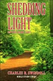Shedding Light on Our Dark Side, Charles R. Swindoll, 0849984777