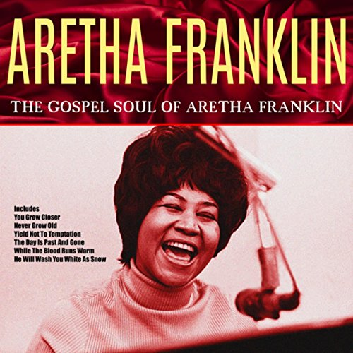Music Gospel Blues (Songs of Faith - The Gospel Soul of Aretha Franklin)