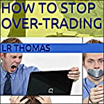 How to Stop Over-Trading | LR Thomas