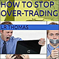 How to Stop Over-Trading