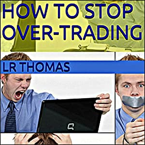 How to Stop Over-Trading Audiobook