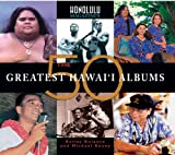 Honolulu Magazine's the 50 Greatest Hawaii Albums, Ronna Bolante and Michael Keany, 097537401X