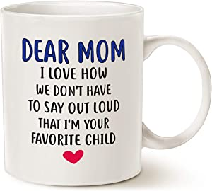 MAUAG Mothers Day Gifts Funny Coffee Mug for Mom, Dear Mom, I'm Your Favorite Child Coffee Mug, Best Birthday Gift for Mom Mother Cup, White 11 Oz