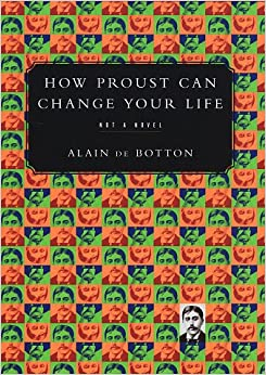 Book How Proust Can Change Your Life: Not a Novel