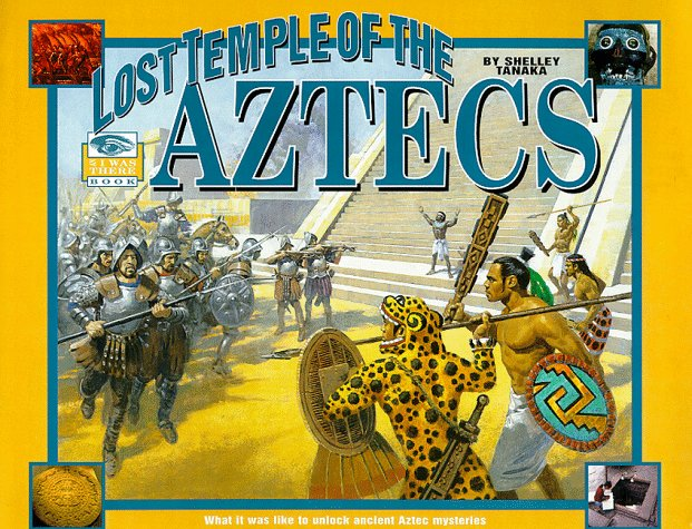 I Was There: Lost Temple of the Aztecs
