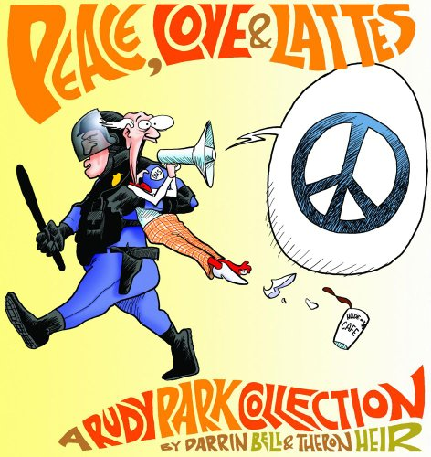 Peace, Love, and Lattes: A Rudy Park Collection (Rudy Park Collections)