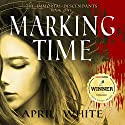 Marking Time: The Immortal Descendants, Book 1 Audiobook by April White Narrated by Gemma Barrett