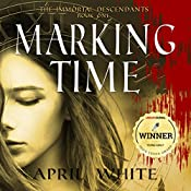 Marking Time: The Immortal Descendants, Book 1 | April White