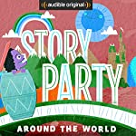 Story Party: Around the World | Joel ben Izzy,Kirk Waller,Beatrice Bowles,Samantha Land