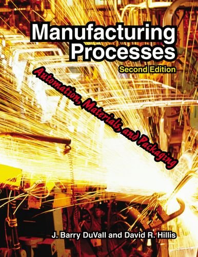 Manufacturing Processes: Automation, Materials, and...