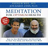 Meditation for Optimum Health: How to Use Mindfulness and Breathing to Heal Your Body and Refresh Your Mind