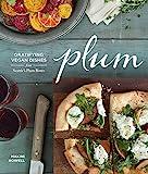Plum: Gratifying Vegan Dishes from Seattle s Plum Bistro