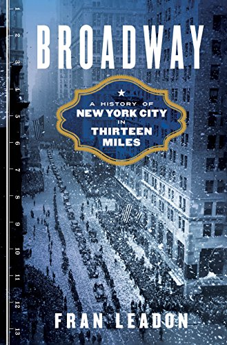 Broadway: A History of New York City in Thirteen -