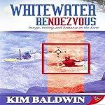 Whitewater Rendezvous | Kim Baldwin
