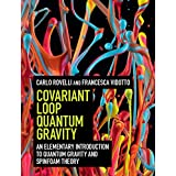 Covariant Loop Quantum Gravity: An Elementary Introduction to Quantum Gravity and Spinfoam Theory (Cambridge Monographs on Mathematical Physics)