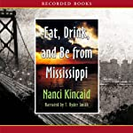 Eat, Drink and Be from Mississippi | Nanci Kincaid
