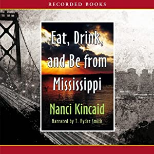Eat, Drink and Be from Mississippi Audiobook