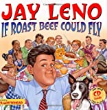 If Roast Beef Could Fly, Jay Leno, 0689867670