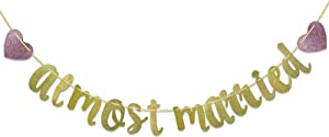 Almost Married Gold Glitter Banner for Engagement Sign Wedding Rehearsal Decorations Celebrations Party Decor Supplies