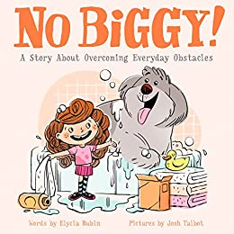 No Biggy!: A Story About Overcoming Everyday Obstacles by [Rubin, Elycia]