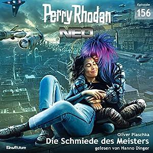 Die Schmiede des Meisters (Perry Rhodan NEO 156) Hörbuch
