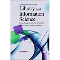 A Comprehensive Course in Library and Information Science: Objective Type Questions for UGC-NET/JRF, SLET, PSC, UPSC and Other Competitive Examinations