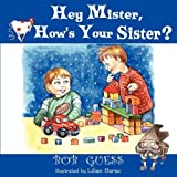 Hey Mister, How's Your Sister?, Bob Guess, 1438970412