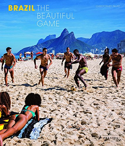 Brazil: The Beautiful Game (Brazil Game Beautiful)