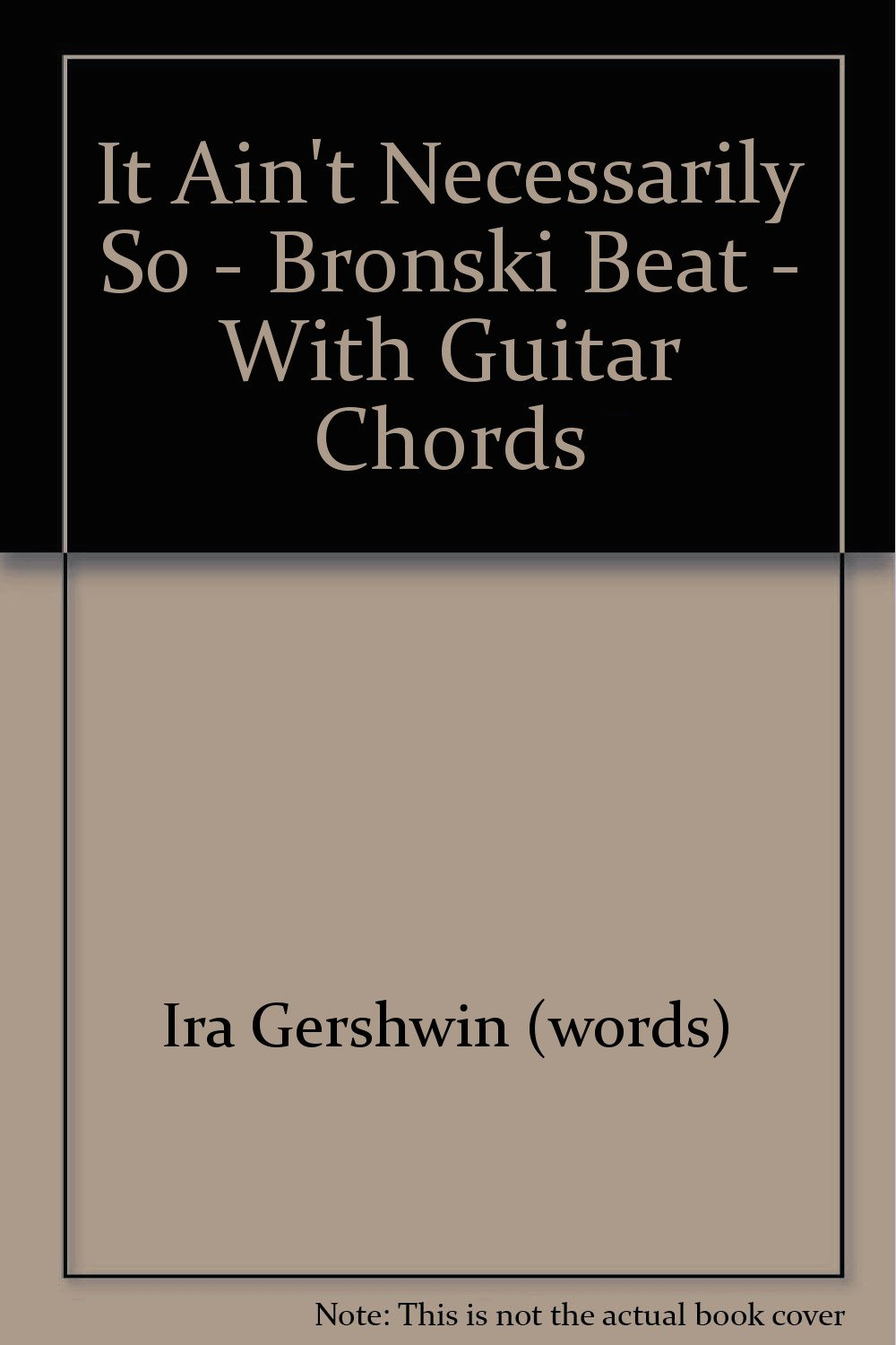 It Aint Necessarily So Bronski Beat With Guitar Chords Amazon