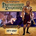 Pathfinder Legends - Mummy's Mask - Empty Graves Audiobook by Cavan Scott, Crystal Frasier Narrated by Stewart Alexander, Trevor Littledale, Ian Brooker, Kerry Skinner