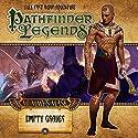Pathfinder Legends - Mummy's Mask - Empty Graves Audiobook by Cavan Scott, Crystal Frasier Narrated by Stewart Alexander, Trevor Littledale, Ian Brooker, Kerry Skinner