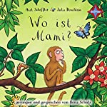 Wo ist Mami? | Axel Scheffler,Julia Donaldson