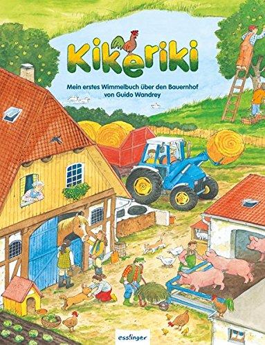 Kikeriki. Mein erstes Wimmelbuch über den Bauernhof
