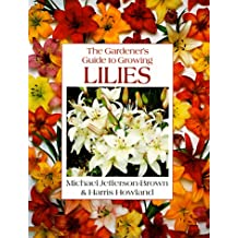 Gardener's Guide to Growing Lilies