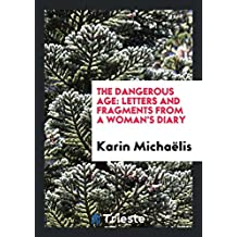 The Dangerous Age: Letters and Fragments from a Woman's Diary