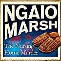 The Nursing Home Murder Audiobook by Ngaio Marsh Narrated by Philip Franks