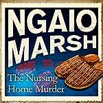 The Nursing Home Murder   Ngaio Marsh