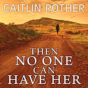 Then No One Can Have Her Audiobook