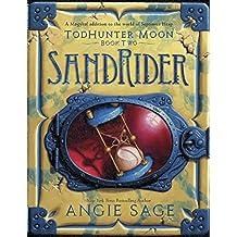 TodHunter Moon, Book Two: SandRider (World of Septimus Heap)