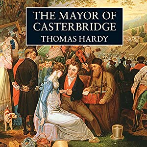 The Mayor of Casterbridge Hörbuch