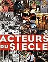 Acteurs du siècle par Ernaux