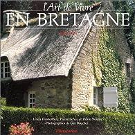 L'art de vivre en Bretagne par Linda Dannenberg