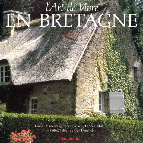 L'Art de vivre en Bretagne Relié – 4 janvier 1994 Linda Dannenberg Pierre Le Vec Pierre Moulin Guy Bouchet