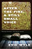 After the Fire, a Still Small Voice, Evie Wyld, 0307473384