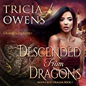 Descended from Dragons: An Urban Fantasy: Moonlight Dragon, Book 1 Audiobook by Tricia Owens Narrated by Elizabeth Phillips