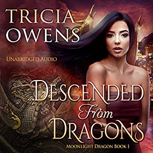 Descended from Dragons: An Urban Fantasy Audiobook