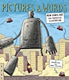 Pictures and Words: New Comic Art and Narrative Illustration
